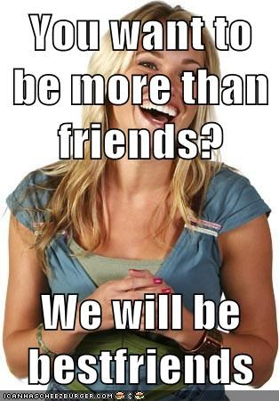 best friends,Friend Zone Fiona,friends,zone