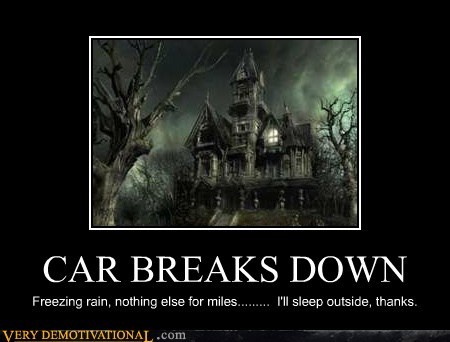 broken down,car,hilarious,house,scary