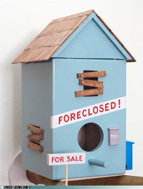 birdhouse,crash,economy,for sale,foreclosed,real estate