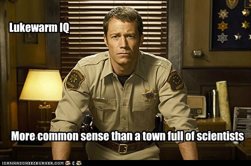 Colin Ferguson,common sense,eureka,IQ,lukewarm,scientists,sheriff jack carter