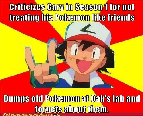 ash,dat ashhole,gary,meme,Memes,pokemon are our friends