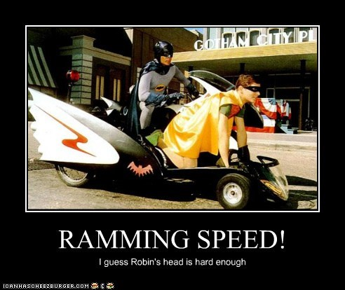 RAMMING SPEED! I guess Robin's head is hard enough
