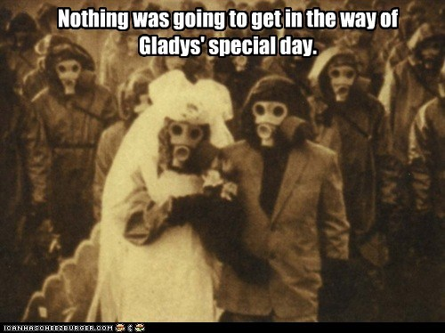 bride and groom gas masks historic lols special day this-cant-be-good uh oh wedding - 5646750720