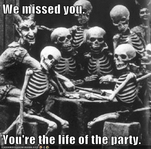 black and white historic lols life of the party Party skeletons vintage welcome back