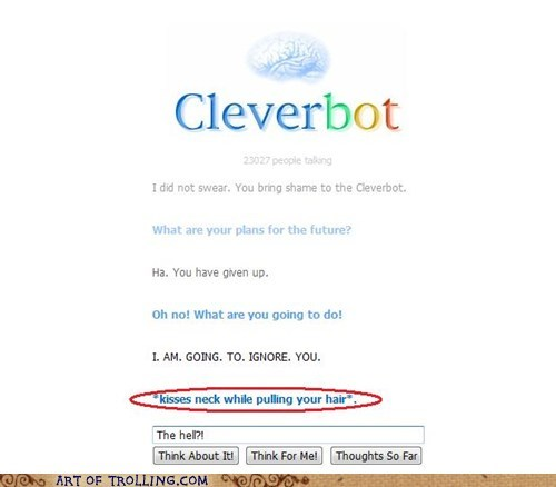 Cleverbot ignore sexy chat shame - 5647646720