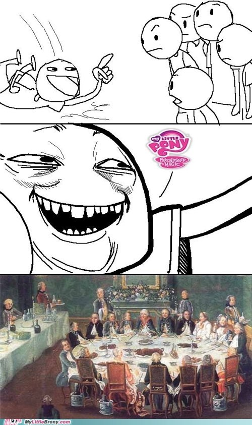 Bronies meme never get us down sirs troll - 5647790080