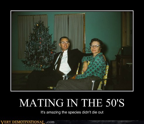MATING IN THE 50'S It's amazing the species didn't die out