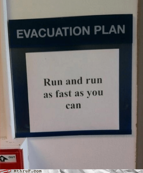 evacuation plan gingerbread man g rated M thru F Office run run as fast as you ca run run as fast as you can work