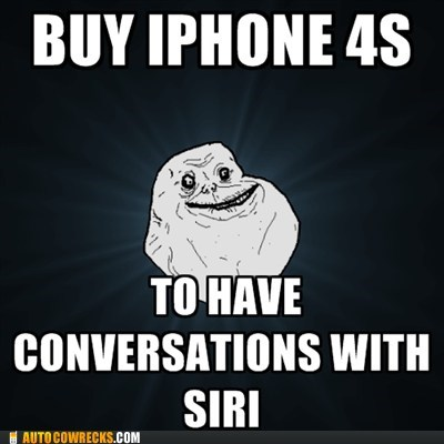 conversations,forever alone,friend,iphone 4s,siri