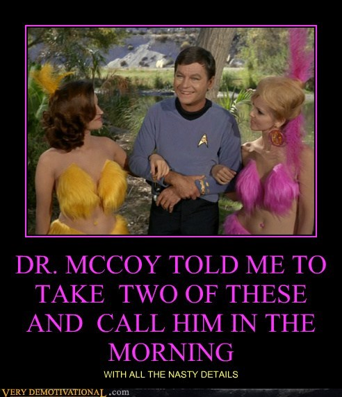 dr-mccoy,hilarious,Sexy Ladies,Star Trek,wtf