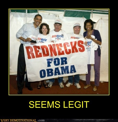 hilarious obama rednecks seems legit - 5650780928