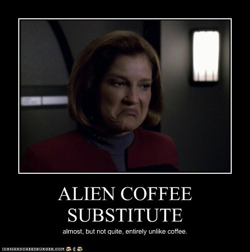 almost,captain janeway,coffee,Douglas Adams,kate mulgrew,Star Trek,tea