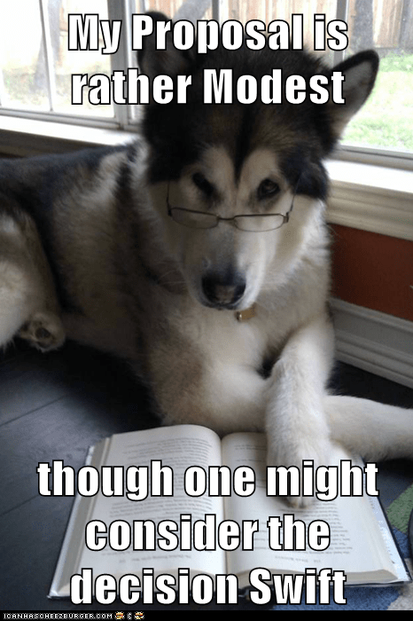 a modest proposal books Condescending Literary Pun Dog decisions dogs jonathan swift modest puns reading - 5651959552
