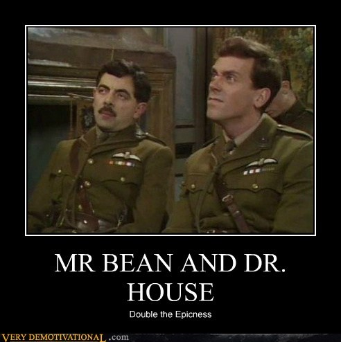 dr-house,epic,hilarious,hugh laurie,mr-bean,rowan atkinson