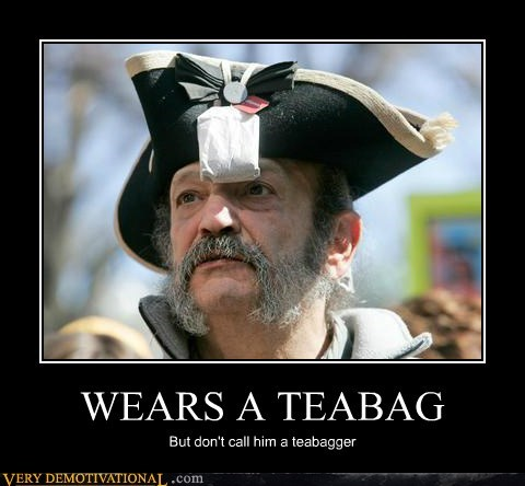 WEARS A TEABAG But don't call him a teabagger