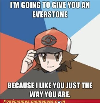 best of week,everstone,just the way you are,meme,Memes,pickup lines,Pokémon