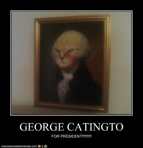 GEORGE CATINGTO FOR PRESIDENT!!!!!!!!!