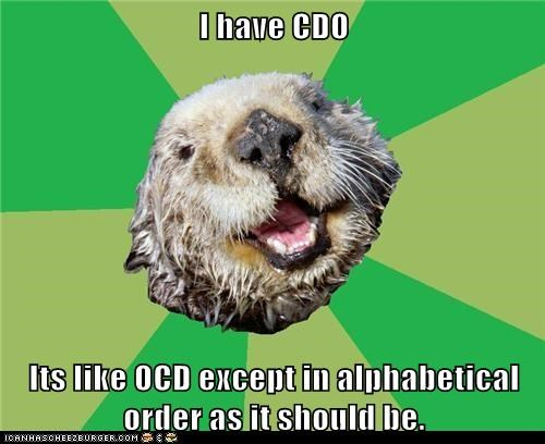 alphabetical,alphabetical order,disorders,ocd,OCD Otter,otters