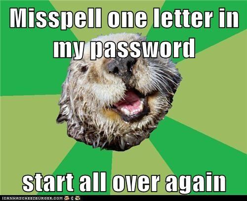 misspelling ocd OCD Otter otters passwords start over - 5655836160