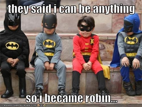 bad idea,batman,robin,Super-Lols