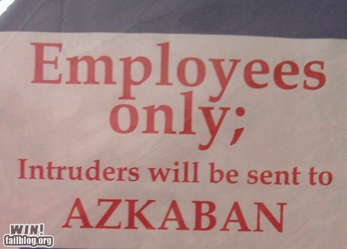 azkaban,employees only,g rated,Harry Potter,jail,notice,prison,sign,warning,win