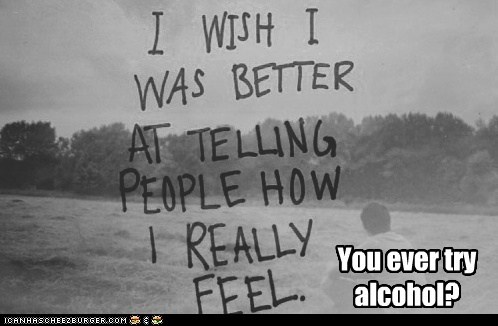 alcohol,best of week,feelings,Overshare,people,weird kid