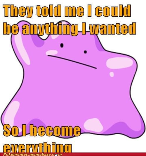 ditto meme Memes poker face they told me i could be a - 5658372608