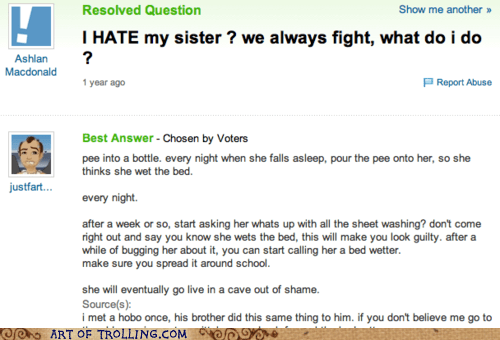 best of week,hate,pee,prank,sister,Yahoo Answer Fails