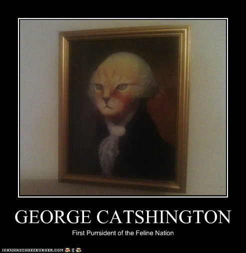 GEORGE CATSHINGTON First Purrsident of the Feline Nation