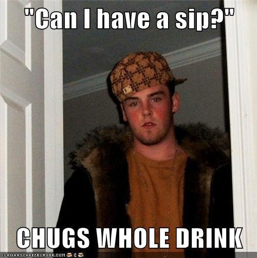 chug,done,drink,Scumbag Steve,sip