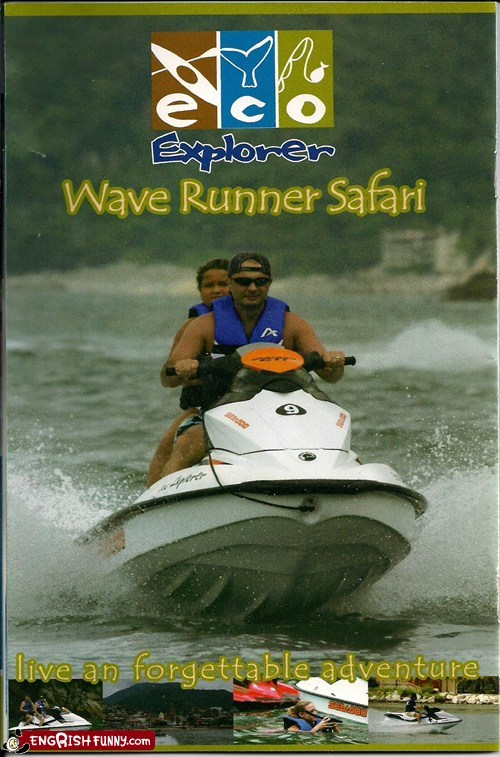 explorer,forgettable,forgot already,wave runner safari