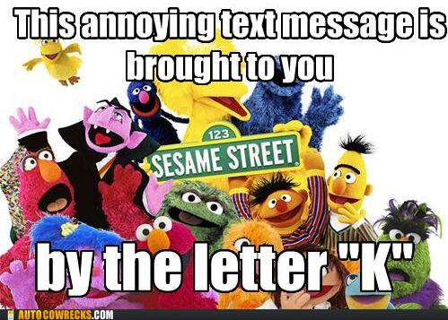 annoying,k,letter,one word answers,Sesame Street
