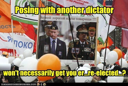 Posing with another dictator won't necessarily get you er...re-elected...?