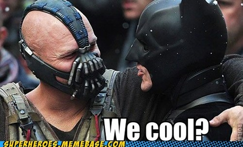 bane batman bro Super-Lols we cool - 5660193280