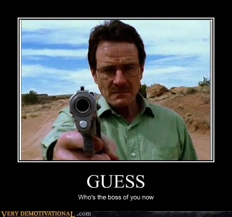 boss,breaking bad,guess,hilarious,wtf