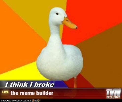 birds broke broken builder ducks FAIL meme builder - 5662275584