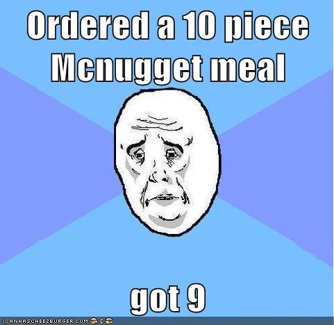 Ordered a 10 piece Mcnugget meal got 9