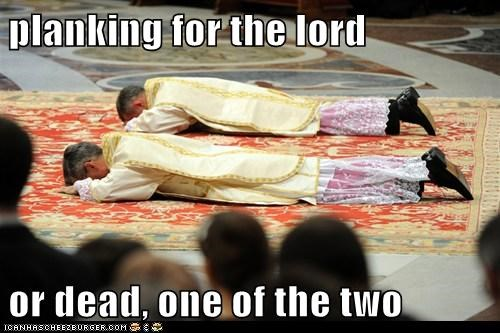 planking for the lord or dead, one of the two