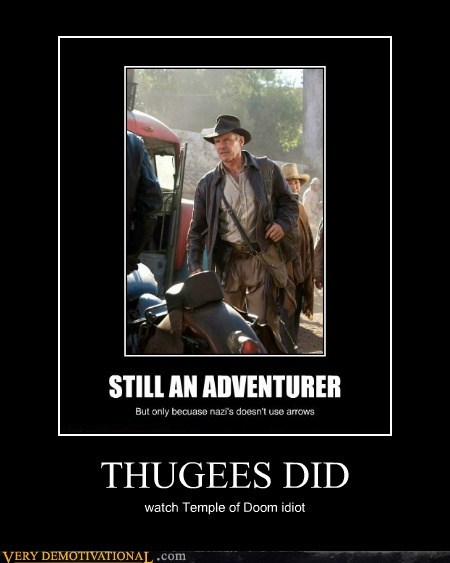 adventurer,arrows,hilarious,Indiana Jones,Movie,thugee