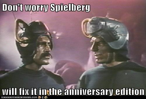 Don't worry Spielberg will fix it in the anniversary edition