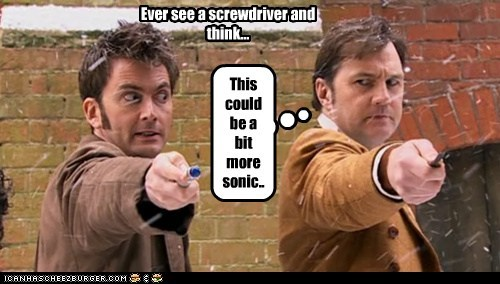 Ever see a screwdriver and think... This could be a bit more sonic..