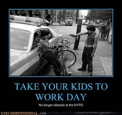 hilarious,kids,longer allowed,NYPD,work