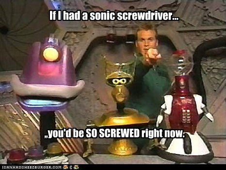crow,gypsy,mike nelson,mst3k,Mystery Science Theatre,screwed,sonic screwdriver,tom servo