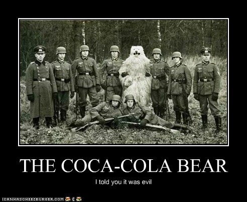 THE COCA-COLA BEAR I told you it was evil