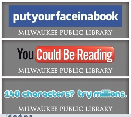 ads,facebook,failbook,library,milwaukee,reading,twitter,youtube