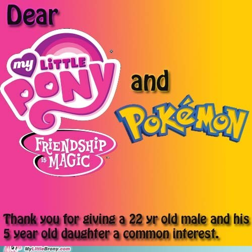 a great way to bond,best of week,family,For the Dudes,my little pony,Pokémon