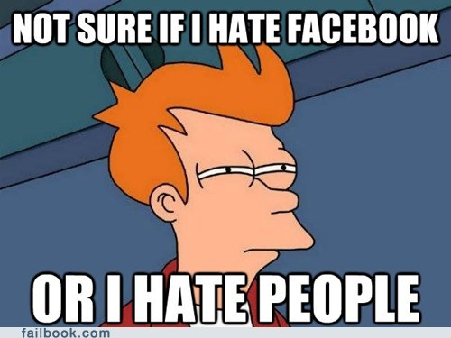 facebook,failbook,fry,g rated,Me Neither,not sure if