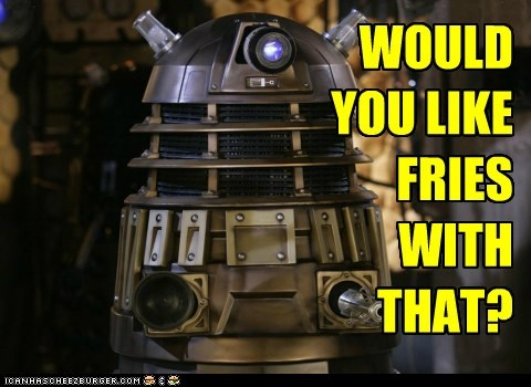 dalek,doctor who,drive through,fries,McDonald's
