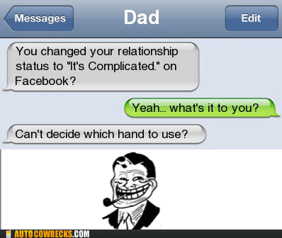 dad,facebook,its complicated,masturbation,parenting,relationship,status,troll dad