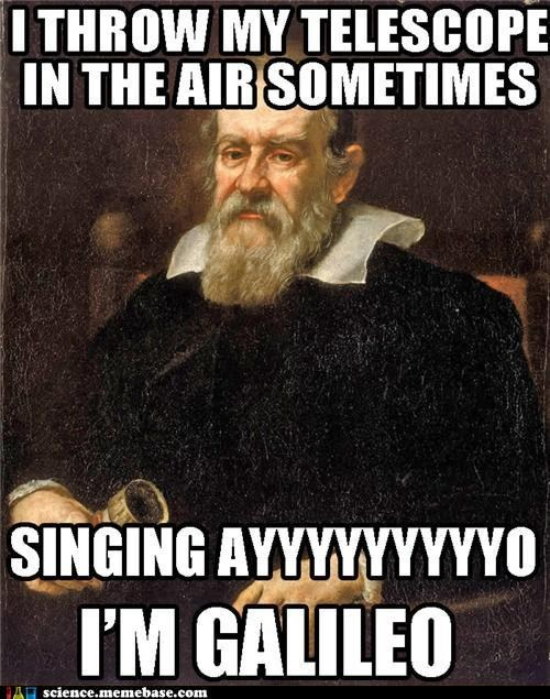 air galileo Memes Professors song Telescope - 5674341888
